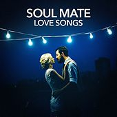 Soul Mate Love Songs by Various Artists