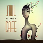 Soul Cafe, Vol. 1 by Various Artists