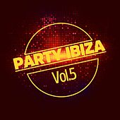 Party Ibiza, Vol. 5 by Various Artists