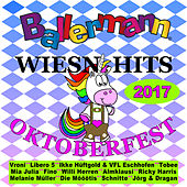 Ballermann Wiesn Hits - Oktoberfest 2017 von Various Artists