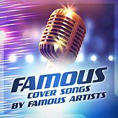 Famous Cover Songs By Famous Artists by Various Artists