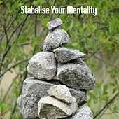 Stabalise Your Mentality by S.P.A