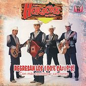 Regresan Los 100% Cab&%&*# Con Mas Corridos Y Canciones by Los Herederos Del Norte