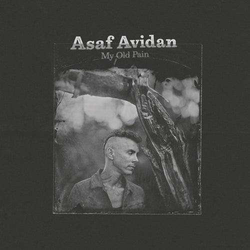 My Old Pain by Asaf Avidan