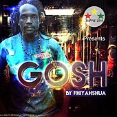 Gosh by Fhiyahshua