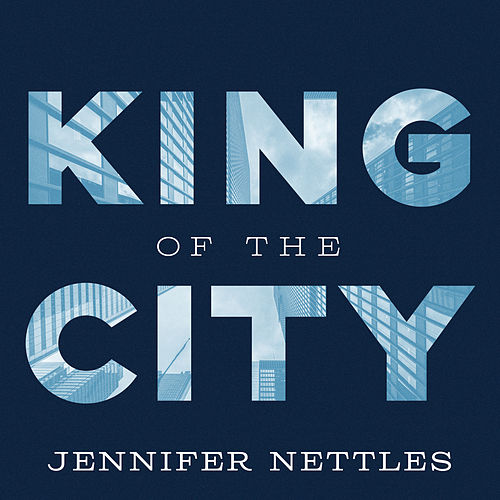 King Of The City by Jennifer Nettles