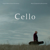 Cello (Original Motion Picture Soundtrack) by Randy Kerber