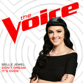 Don't Dream It's Over (The Voice Performance) by Belle Jewel