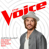 Do Right Woman, Do Right Man (The Voice Performance) by Austin Allsup