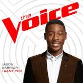 I Want You (The Voice Performance) von Jason Warrior