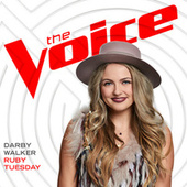 Ruby Tuesday (The Voice Performance) by Darby Walker