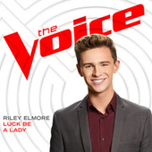 Luck Be A Lady (The Voice Performance) by Riley Elmore