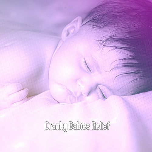 Cranky Babies Relief by Baby Sleep Sleep