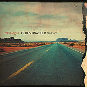 Travelogue: Blues Traveler Classics by Blues Traveler