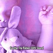 Soothe The Babies With Sound von Rockabye Lullaby