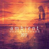 Ambient 2017 - EP by Various Artists