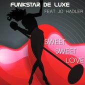 Sweet Sweet Love (feat. Jo Hadler) von Funkstar De Luxe