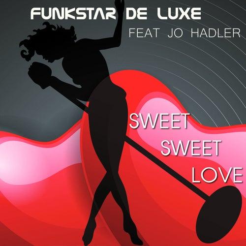 Sweet Sweet Love (feat. Jo Hadler) de Funkstar De Luxe