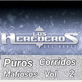 Puros Corridos Mafiosos, Vol. 2 by Los Herederos Del Norte