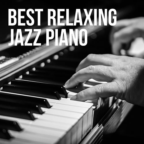 Best Relaxing Jazz Piano by Various Artists