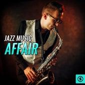 Jazz Music Affrair by Various Artists