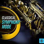 Classical Symphony Mode by Various Artists
