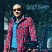 Quédate Conmigo de Zacarias Ferreira