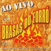 A Máquina Quente do Sucesso, Vol. 1 (Ao Vivo) by Brasas do Forró