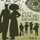 Allá en el Rancho Grande (Vol. 4) by Various Artists