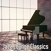 Jazz Lounge Classics by Chillout Lounge