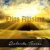 Dios Altísimo by Roberto Torres