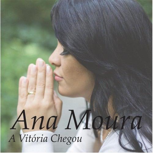 A Vitória Chegou by Ana Moura
