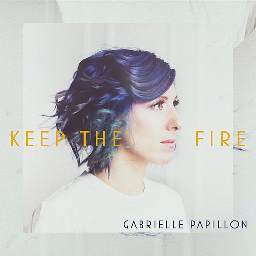 Keep the Fire by Gabrielle Papillon