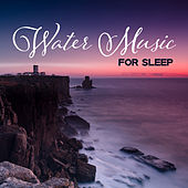 Water Music for Sleep – Deep Relaxation With New Age Music, Easy Sleep, Deep Sleep by Sleep Sound Library
