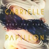 Keep the Fire de Gabrielle Papillon