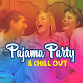 Pajama Party & Chill Out – Chill Out Music, Sleep Party, Summer Lounge, Relax von Chill Out