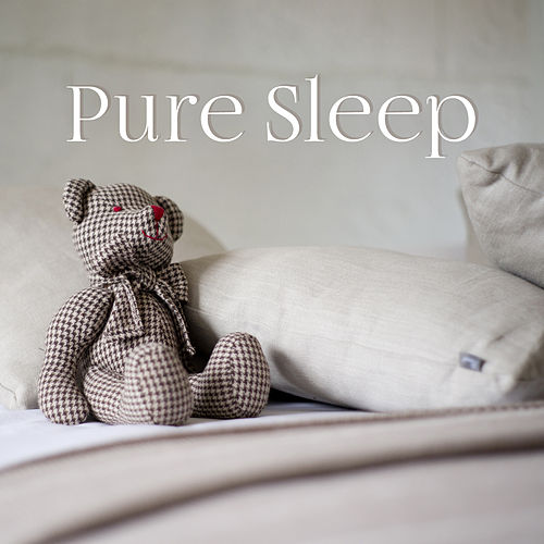 Pure Sleep – Nature Sounds to Rest, Deep Dreams, Lullaby, Restful Sleep, New Age to Bed by Lullabyes
