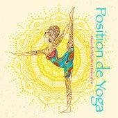 Position de Yoga – Musique relaxante pour asanas de yoga, yoga débutant et relax by Oasis de Détente et Relaxation