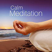 Calm Meditation – Relax & Meditate with New Age Music, Deep Relaxation, Relief Stress & Feel Better by Lullabies for Deep Meditation
