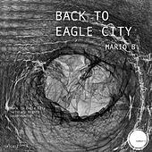 Back to Eagle City - Single von Mario B.