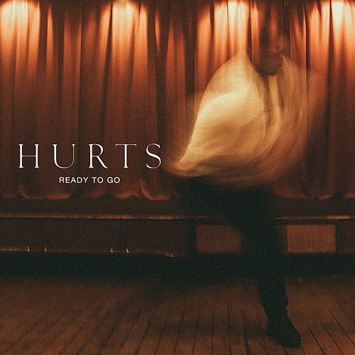 Ready to Go by Hurts