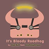 It's Bloody Roadhog by Dan Bull