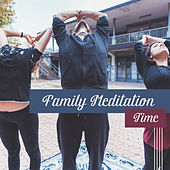Family Meditation Time – New Age Music for Meditate, Yoga, Relaxation with Family de Zen Meditation and Natural White Noise and New Age Deep Massage