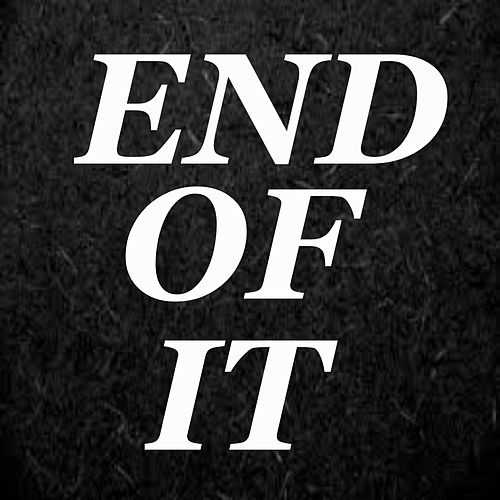 End Of It by Various Artists