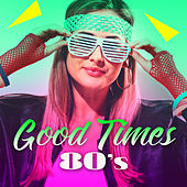 Good Times 80s von Various Artists