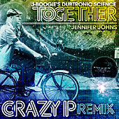 Together (Crazy P Remix) by J Boogie's Dubtronic Science