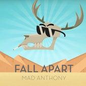 Fall Apart de Mad Anthony