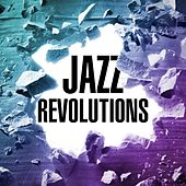 Jazz Revolutions by Various Artists