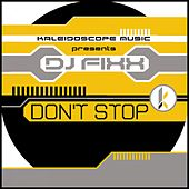 Don't Stop by DJ Fixx
