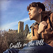 Castle on the Hill by Michele Grandinetti